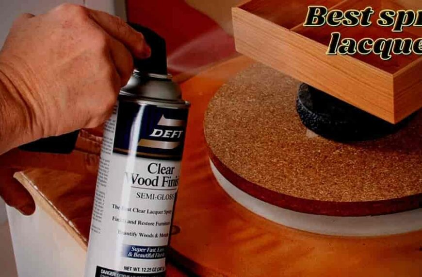 5 Best Spray Lacquer (To Ensure Further Protection) in 2021