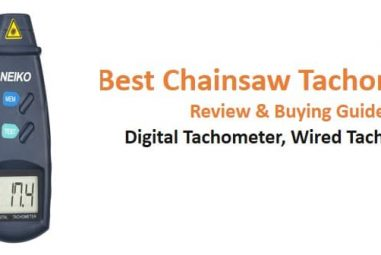 7 Best [Ranked] Chainsaw Tachometer 2020